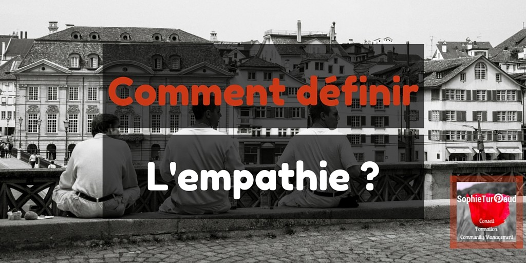D finition de l 39 empathie agence sophieturpaud for Definition de l