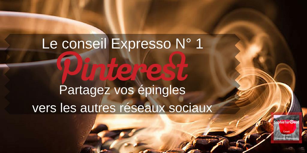 Conseil expresso Pinterest N°1: Partagez vers les autres réseaux sociaux