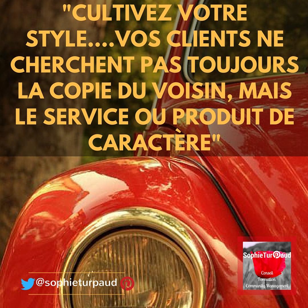 Cultivez votre style, vos clients ne cherchent pas toujours la copie du voisin, mais le service ou produit de caractère...:-) @sophieturpaud
