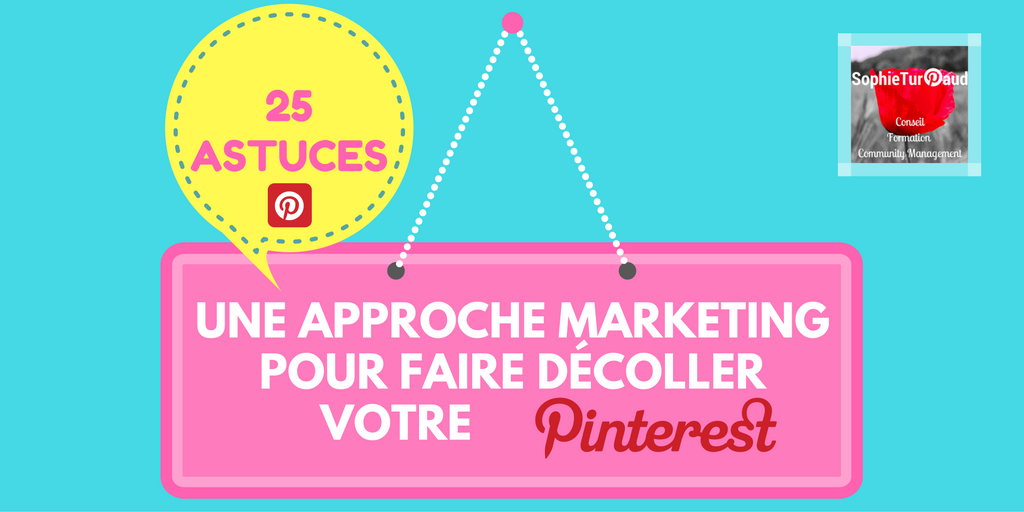 25 top astuces Marketing pour booster votre Pinterest !