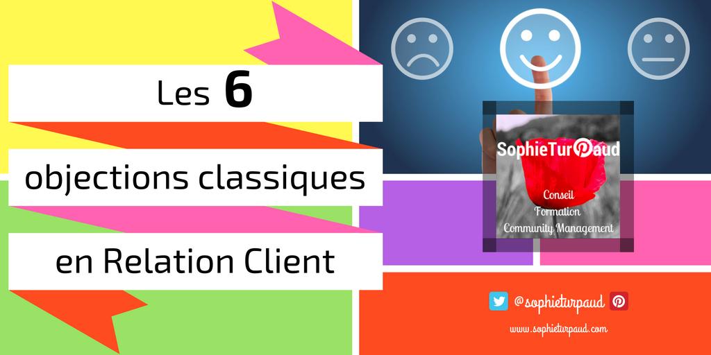 Les 6 objections classiques en relation client via @sophieturpaud