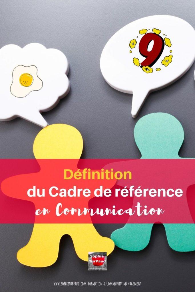 Définition du cadre de référence en communication via @sophieturpaud