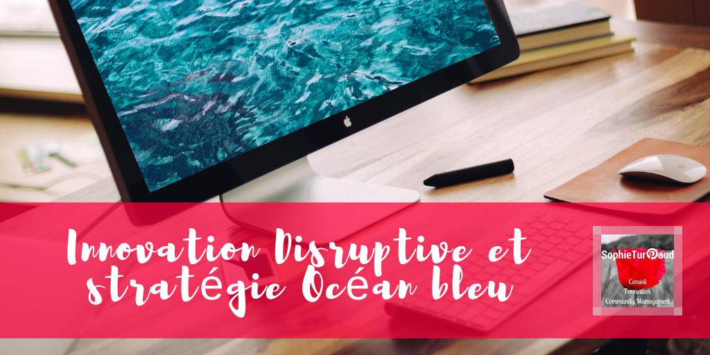 Innovation Disruptive et stratégie Océan bleu via @sophieturpaud