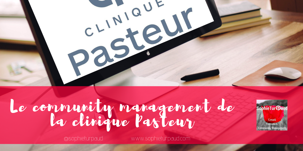 Le community management de la clinique Pasteur via @sophieturpaud