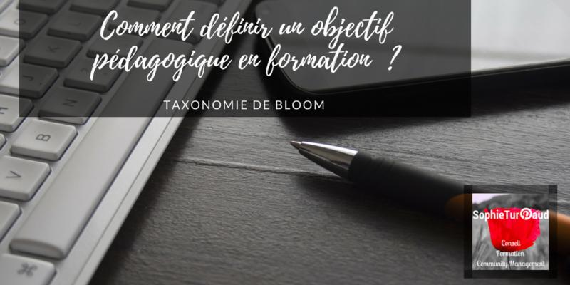 Comment définir un objectif pédagogique en formation  avec la taxonomie de Bloom ?