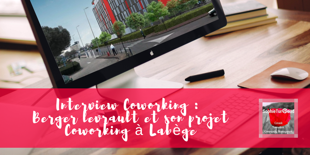Interview Coworking : Berger levrault et son projet Coworking à Labège