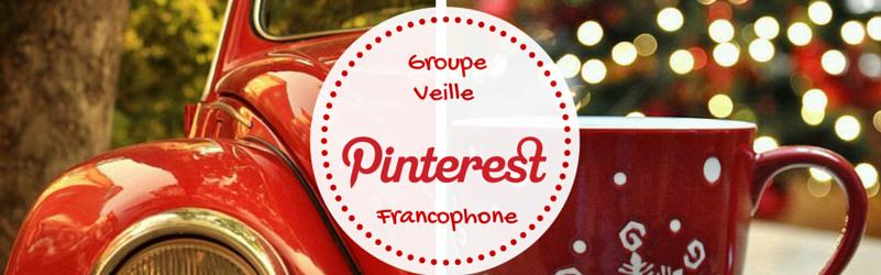Où trouver le «Groupe  Veille Pinterest Francophone» ?