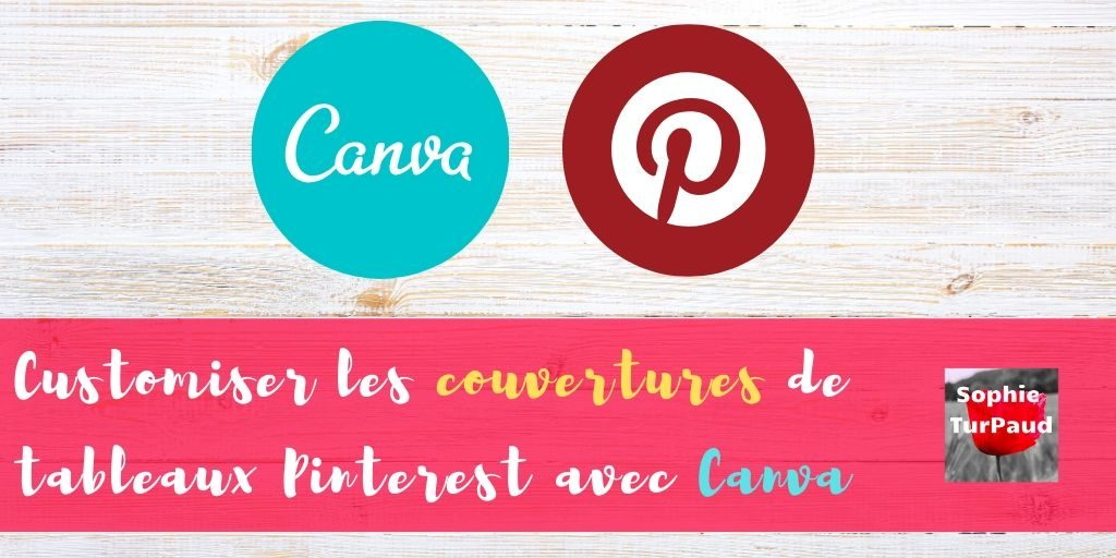 Customiser les couvertures de tableaux Pinterest avec Canva via @sophieturpaud #PinterestMarketing #Canva