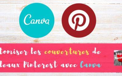 Tutoriel vidéo : Comment personnaliser vos couvertures de tableaux sur Pinterest avec Canva?