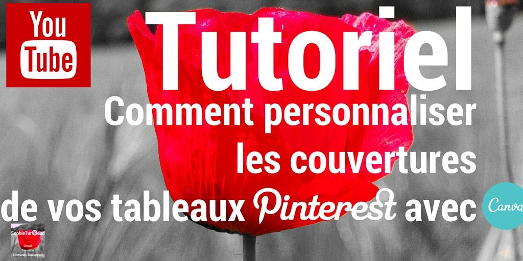 Tutoriel vidéo : Comment personnaliser vos couvertures de vos tableaux sur Pinterest ?