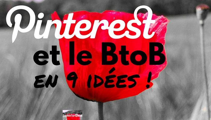 Pinterest et le B to B en 9 idées via @sophieturpaud