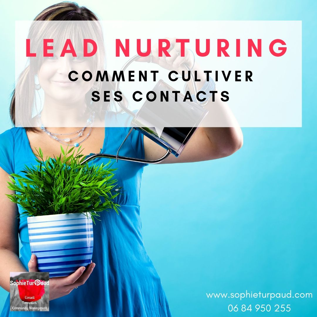Lead Nurturing : comment cultiver ses contacts pour en faire des clients ?  via @sophieturpaud #inboundmarketing #prospect