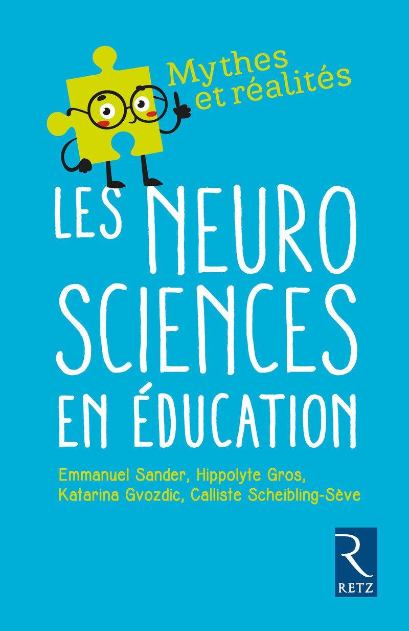 Les neurosciences en éducation Broché – 25 octobre 2018 de Emmanuel Sander