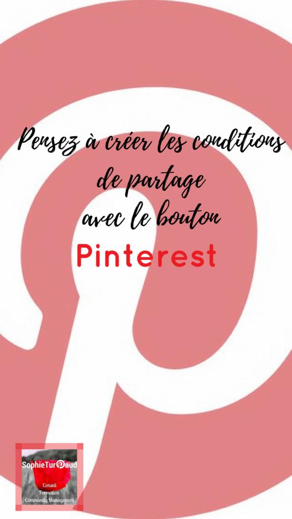 Pensez à créer les conditions de partage avec le bouton Pinterest via @sophieturpaud