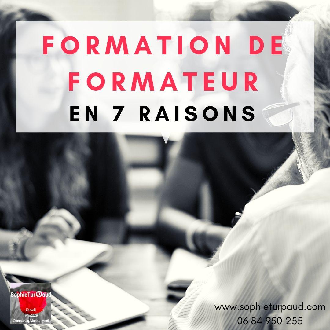 7 raisons pour suivre une formation de formateur via @sophieturpaud #formpro