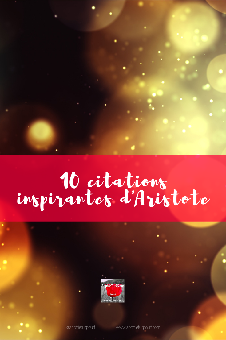 10 citations inspirante d'Aristote via @sophieturpaud #Pinterest #citation