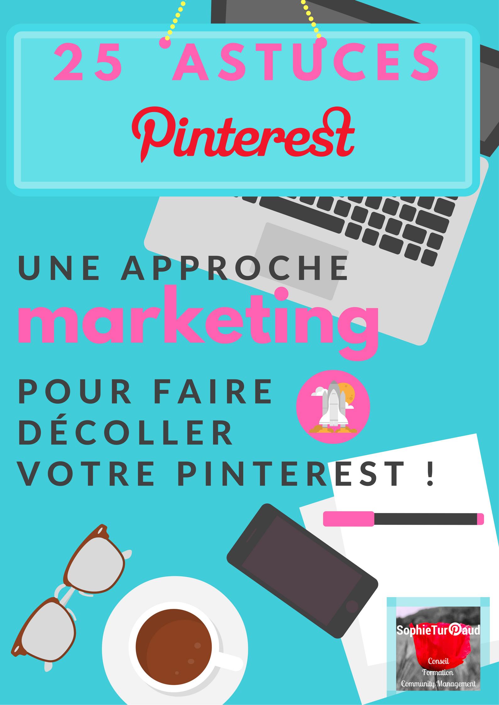 Une approche marketing avec 25 astuces Pinterest pour faire décoller votre compte via @sophieturpaud