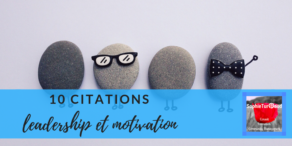 10 citations sur le leadership et motivation via @sophieturpaud