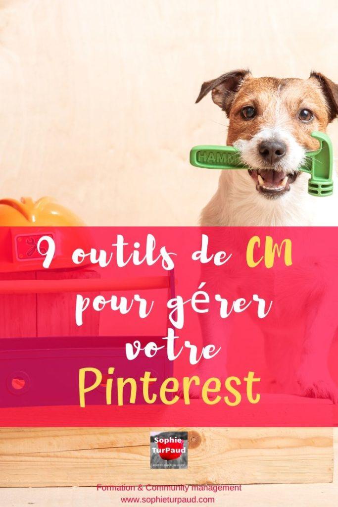 _9 outils de CM pour gérer votre via @sophieturpaud #PinterestMarketing