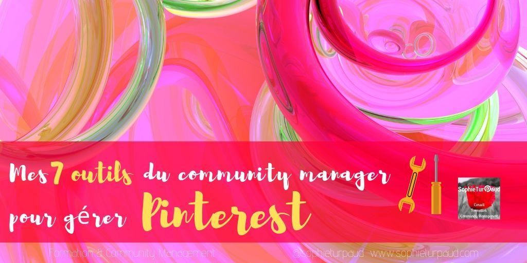 Les 7 outils du community manager pour gérer Pinterest via @sophieturpaud #CM