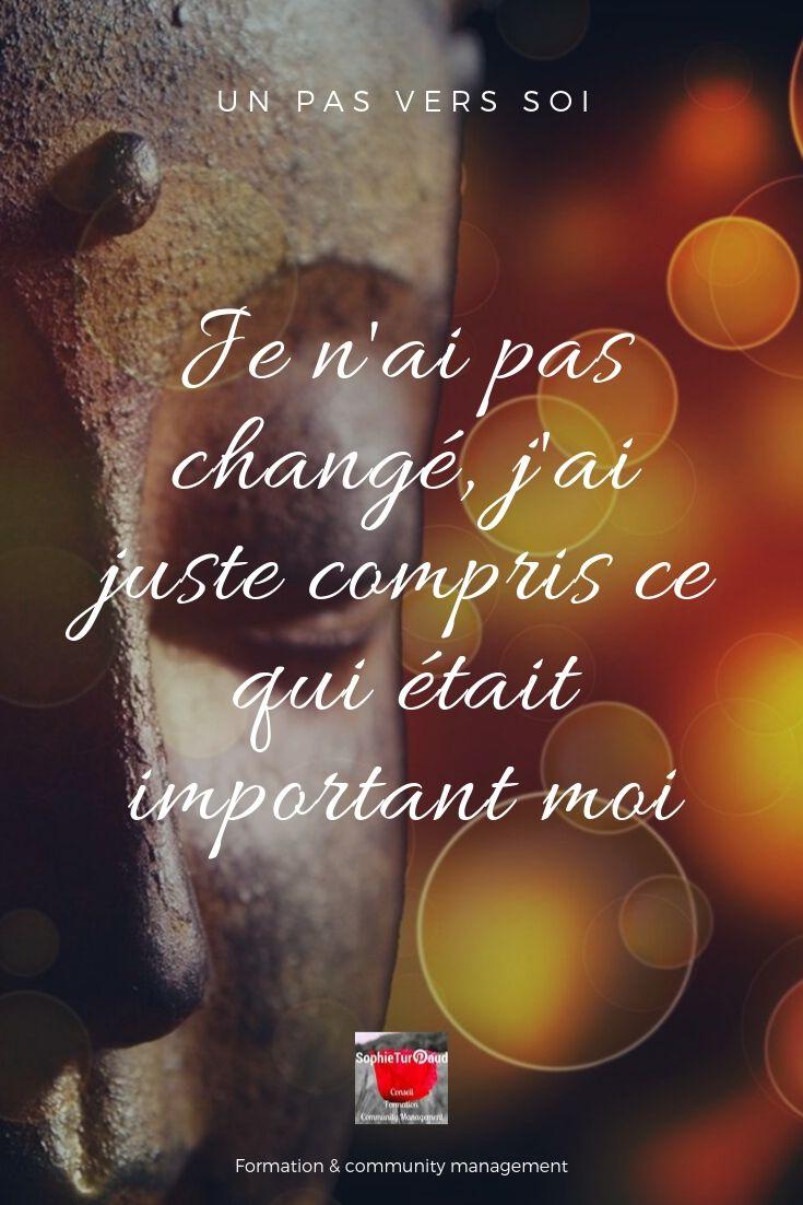 Je n'ai pas changé, j'ai juste compris ce qui était important moi  via @sophieturpaud #citation