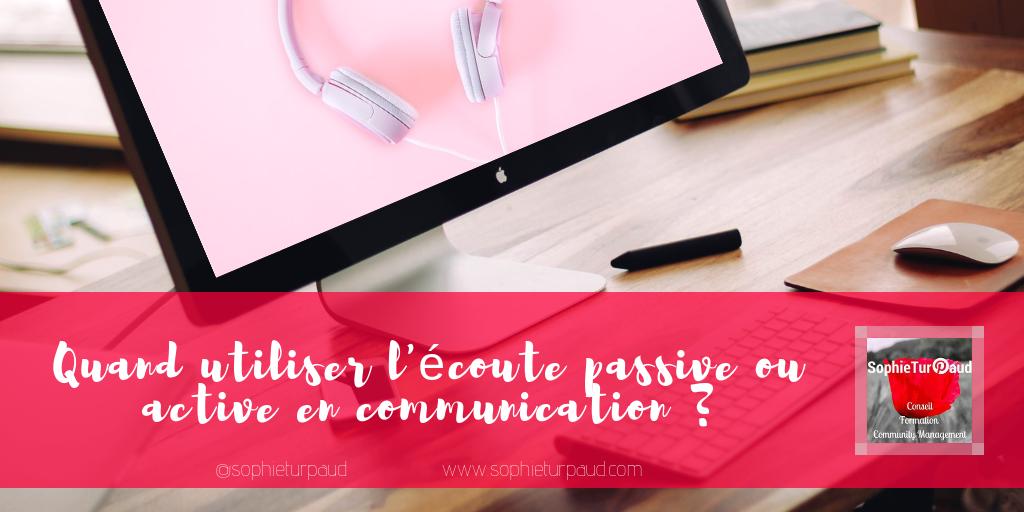Quand utiliser l'écoute passive ou active en communication _ via @sophieturpaud #communication #relationclient