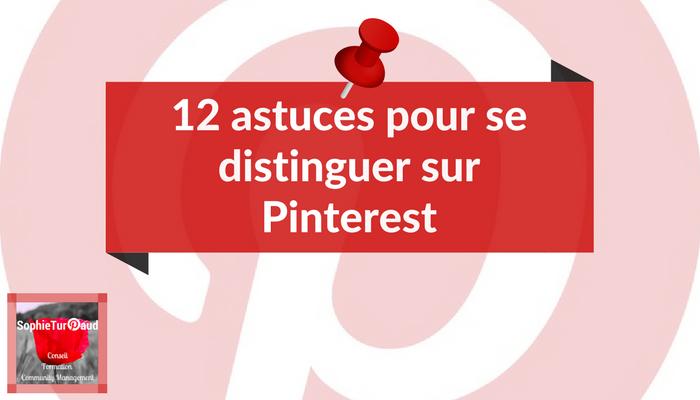 Une infographie avec 12 astuces pour se distinguer sur Pinterest