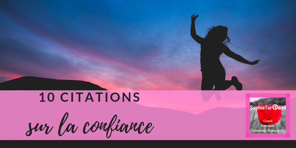 10 citations sur la confiance via @sophieturpaud