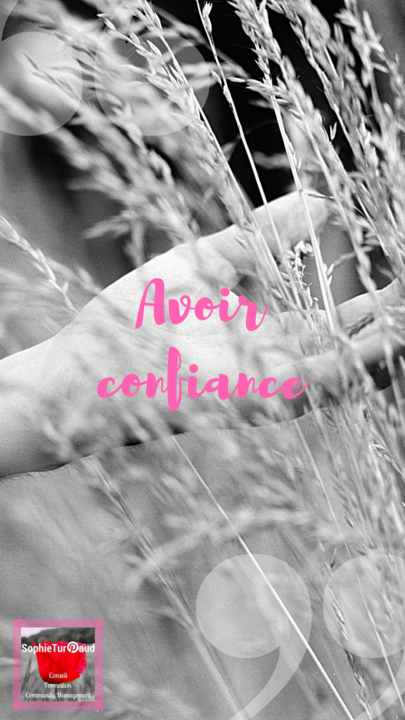Avoir confiance. Citation via @sophieturpaud