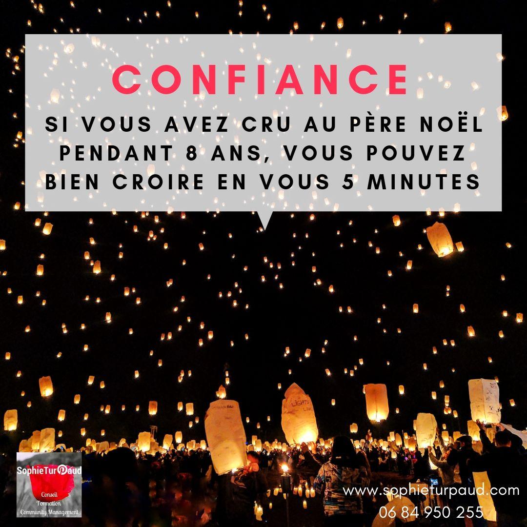 #Citation #Confiance : Si vous avez cru au père Noël pendant 8 ans, vous pouvez bien croire au vous 5 minutes via @sophieturpaud