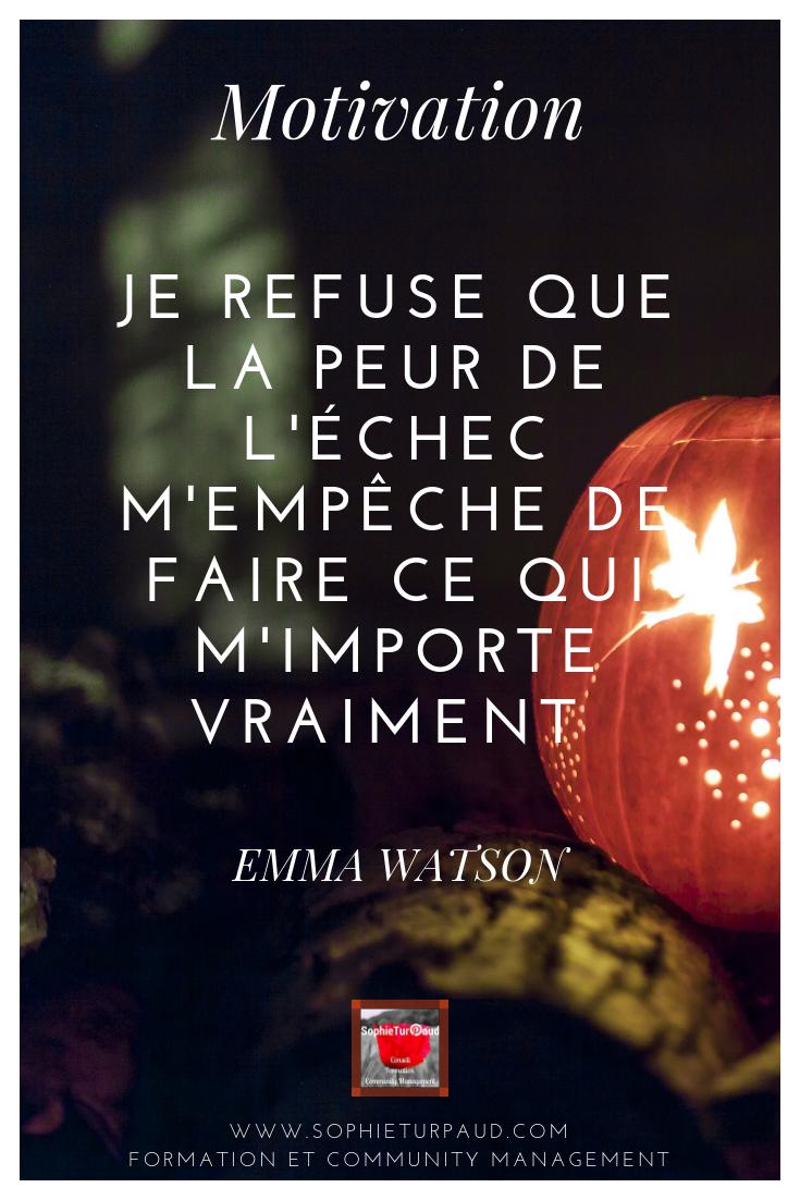 Je refuse que la peur de l'échec m'empêche de faire ce qui m'importe vraiment. Emma Watson #motivation #citation via @sophieturpaud