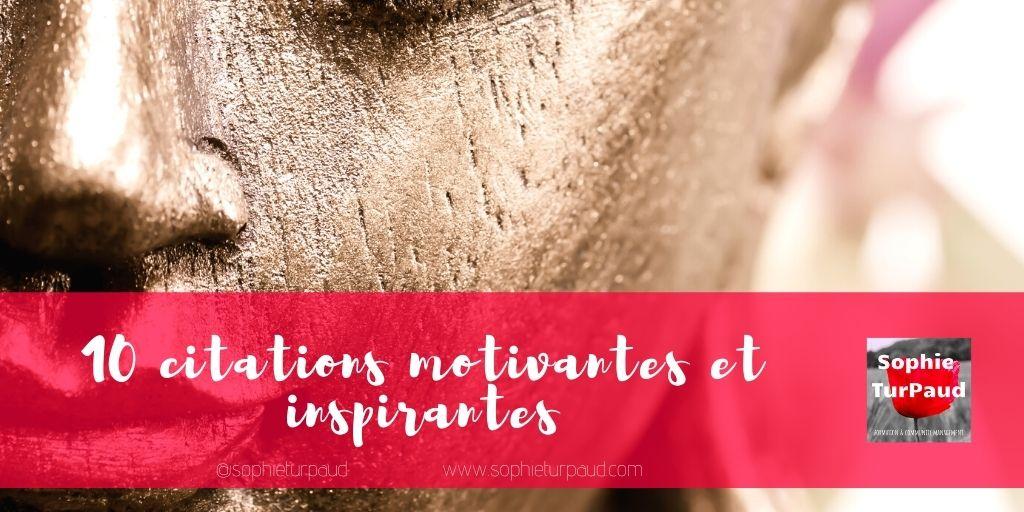10 citations inspirantes motivantes et inspirantes via @sophieturpaud