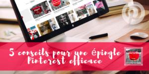 5 conseils pour une épingle Pinterest efficace via @sophieturpaud #PinterestMarketing