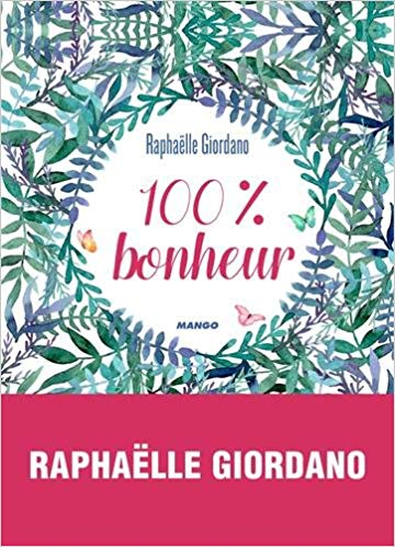 100 % bonheur par Raphaelle Giordano