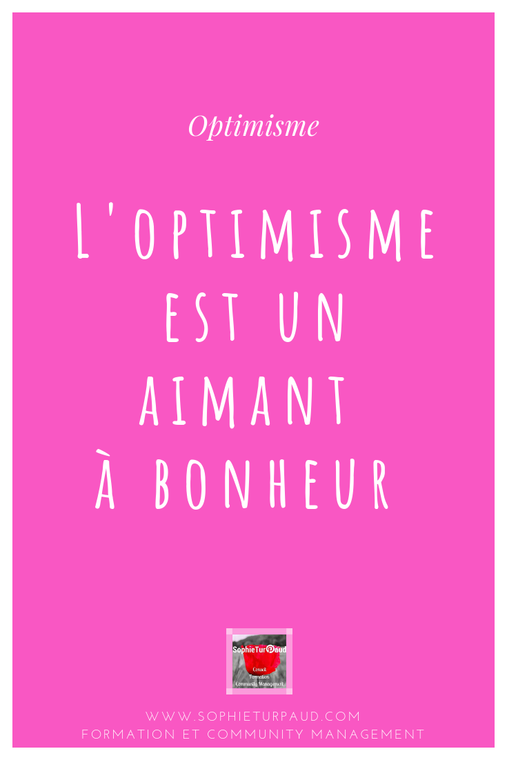 Citation L'optimisme est un aimant à bonheur via @sophieturpaud