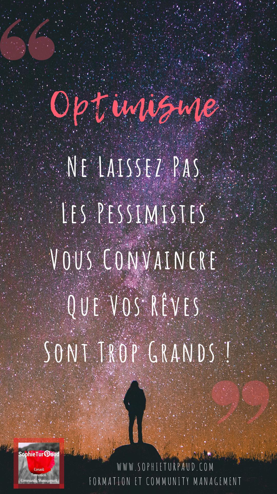 Optimisme _ Ne Laissez Pas Les Pessimistes Vous Convaincre Que Vos Rêves Sont Trop Grands ! #citation via @sophieturpaud