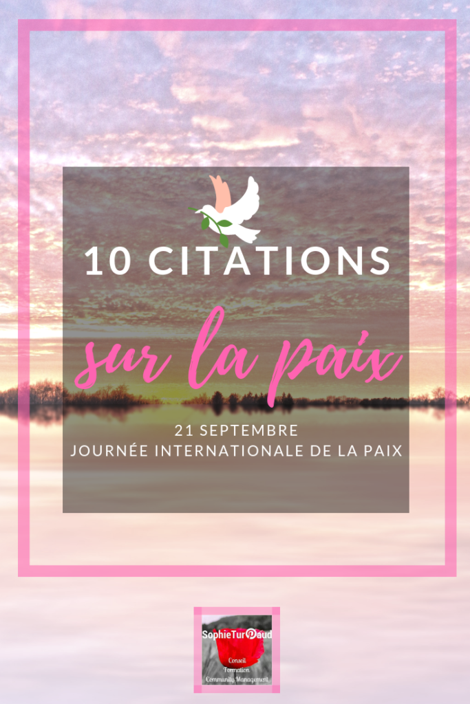 10 citations sur la paix. 21 septembre Journée internationale de la paix via @sophieturpaud