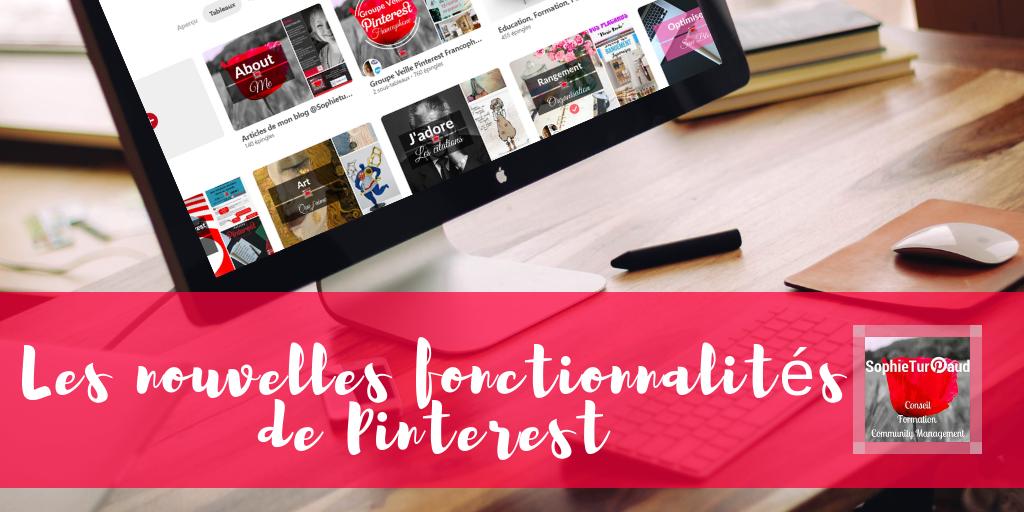 Les dernières fonctionnalités Pinterest pour booster votre compte