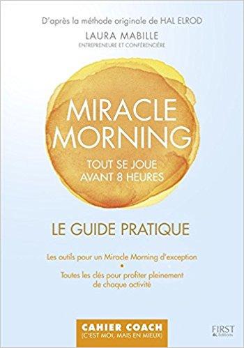 Miracle morning : tout se joue avant 8 heures par Laura Mabille