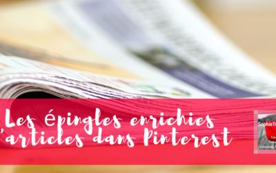 Boostez votre visibilité grâce aux épingles enrichies d'article dans Pinterest !