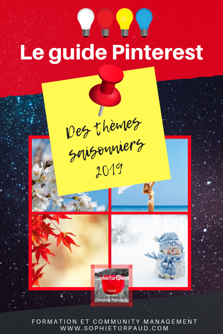Le guide Pinterest des thèmes saisonniers 2019 Via @sophieturpaud