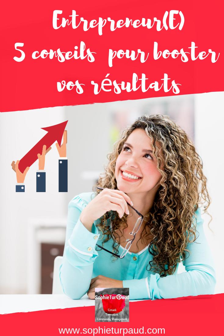 Entrepreneur(E) 5 conseils pour booster vos résultats via @sophieturpaud #Pinterest #ecommerce #blogging