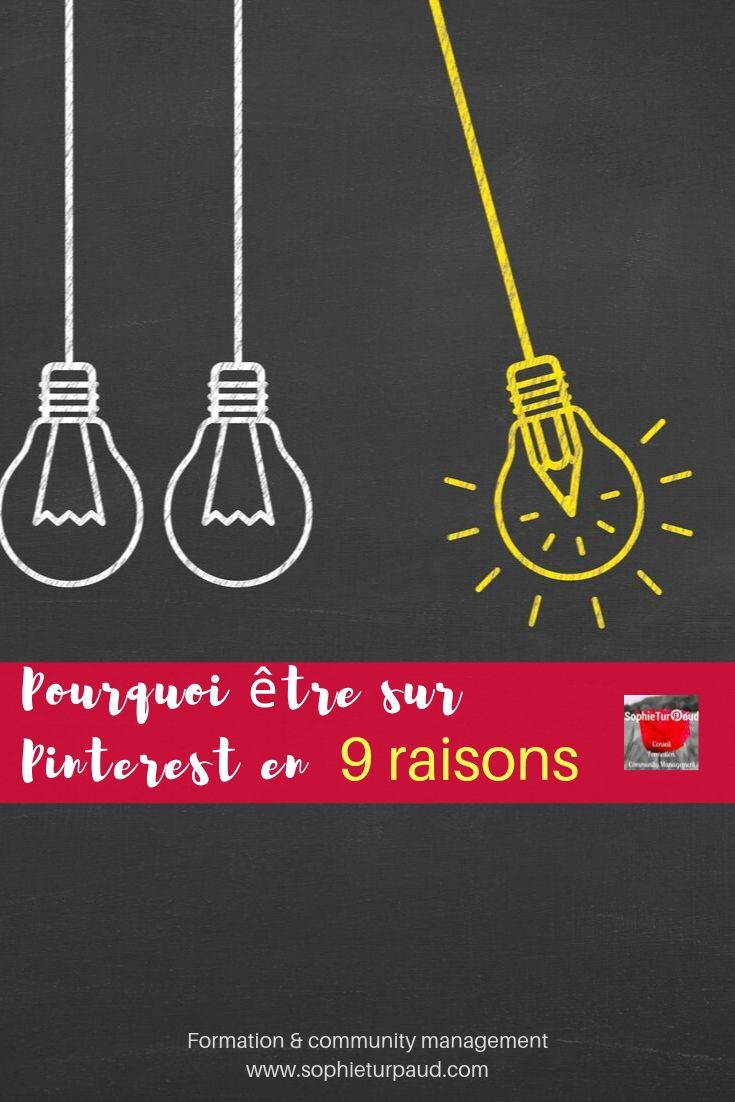 Pourquoi être sur Pinterest en 9 raisons via @sophieturpaud #PinterestMarketing #socialmedia