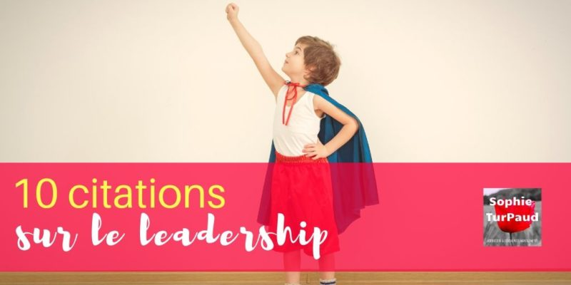 10 citations sur le leadership