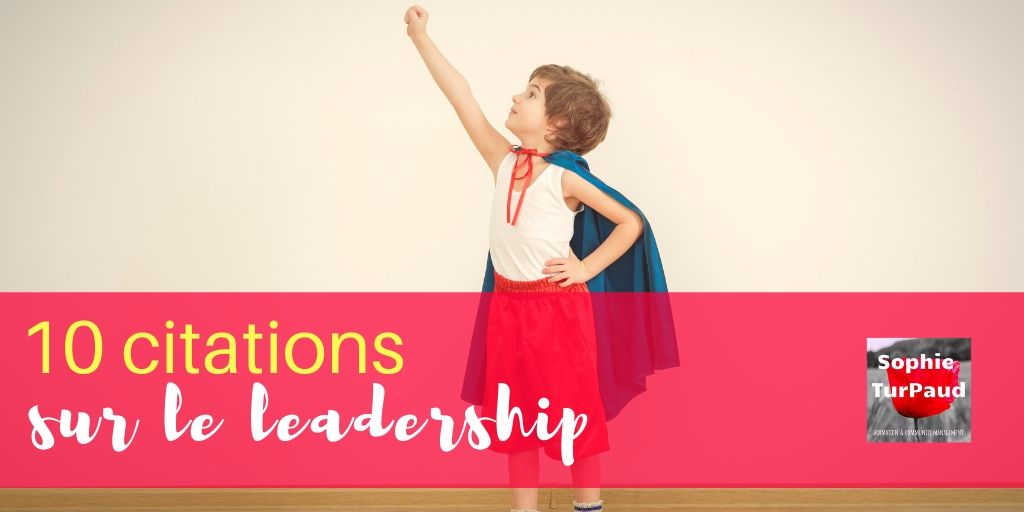 10 citations sur le #leadership via @sophieturpaud