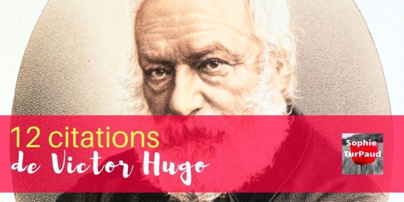 12 citations de Victor Hugo