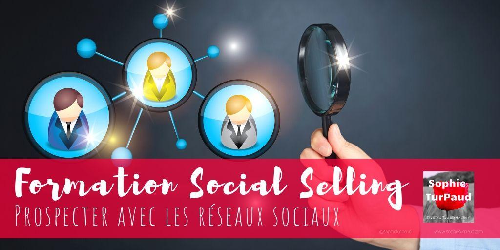 Formation Social Selling : Prospecter avec les réseaux sociaux via @sophieturpaud