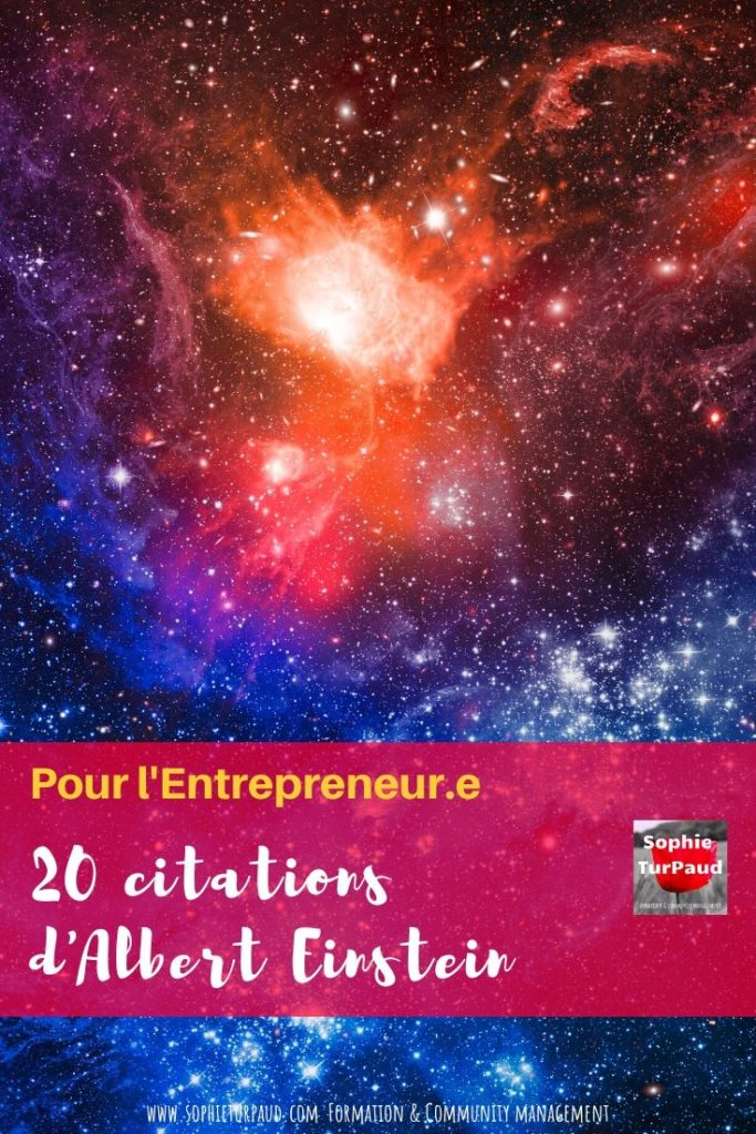 20 citations d'Albert Einstein pour l'Entrepreneur.e via @sophieturpaud #citation
