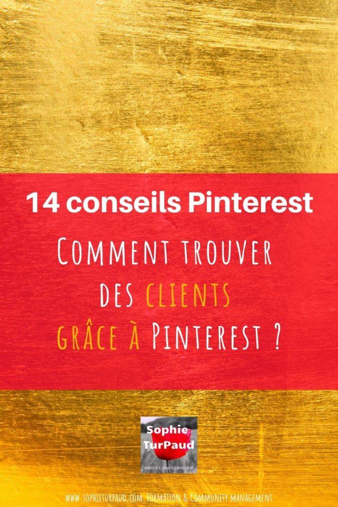 14 conseils Pinterest _ Comment trouver des clients grâce à Pinterest _ via @sophieturpaud