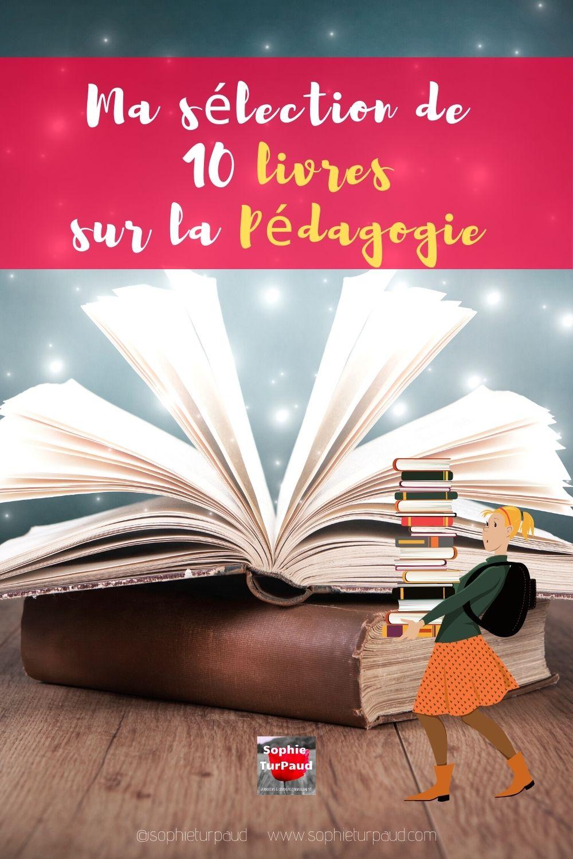Ma sélection de 10 livres sur la Pédagogie via @sophieturpaud